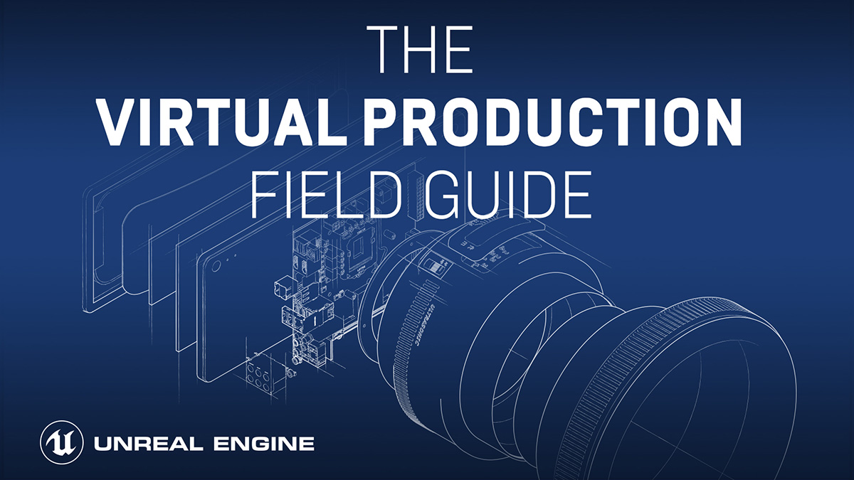 Exclusive excerpt from 'The Virtual Production Field Guide'