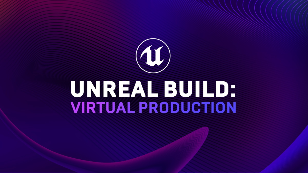 Epic Games to host 'Unreal Build: Virtual Production' event